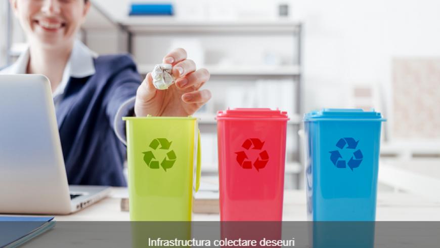 Infrastructura smart si clasica pentru colectarea separata a deseurilor menajere si deseurilor periculoase